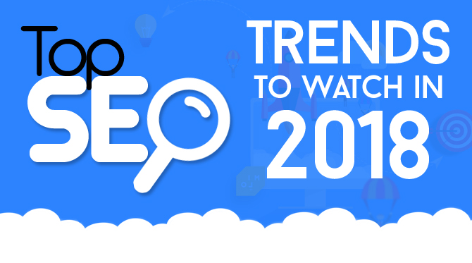Top SEO Trends to Watch in 2018(Infographic)