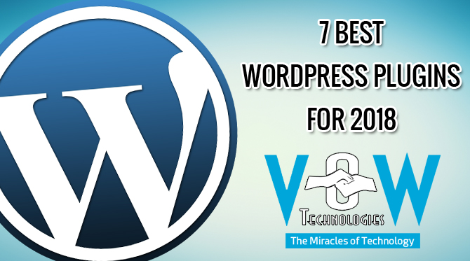 7 Best WordPress Plugins 2018